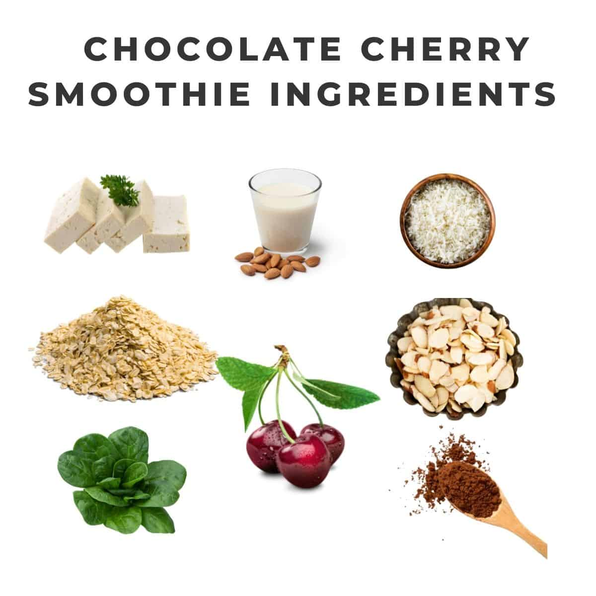 Ingredients in chocolate cherry smoothies: spinach, cherries, cocoa powder, almonds, almond milk, tofu, riced cauliflower, oats