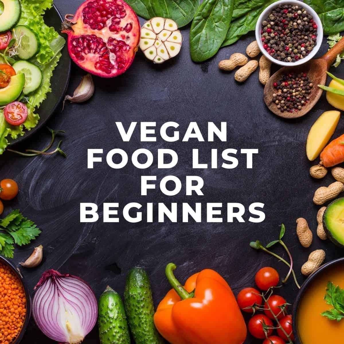 top down view of fruits, vegetables, seeds, grains on a blackboard| Vegan Food List for Beginners